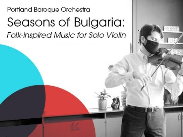 Portland Baroque Orchestra Seasons of Bulgaria