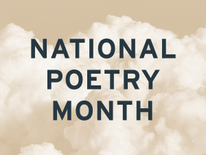 Poetry Month Spotlight