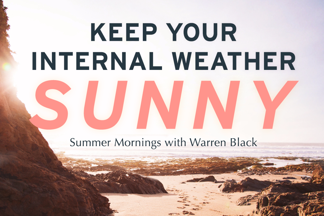 the ocean on a sunny day with text: keep your internal weather sunny